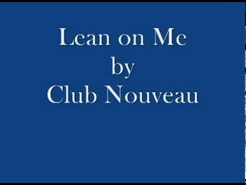 Club Nouveau  Lean On Me