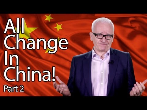 All Change In China Part 2