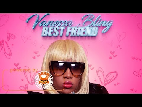 Vanessa Bling - Best Friend (Raw) [Dream Team Riddim] June 2017