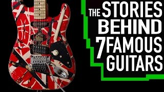 The Stories Behind 7 Famous Guitars