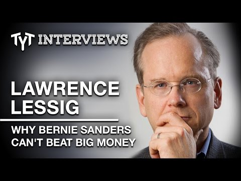 Lawrence Lessig: Bernie Sanders CAN'T End Political Corruption - Interview w/ Cenk Uygur (edited)
