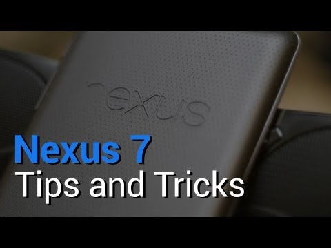 Nexus 7 - Top 7 Tips and Tricks!