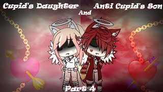 Cupid's Daughter and Anti Cupid's Son - ( GLMM - Part 4 )