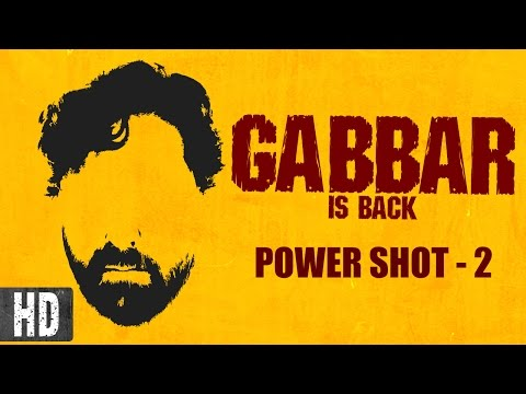 Gabbar is Back - Power Shot - 2 | Featuring Akshay Kumar | In Cinemas Now