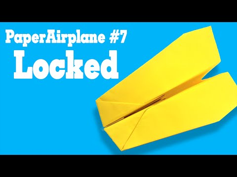 Easy origami - How to make a easy paper airplane glider that FLY FAR #7  Locked