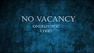 Onerepublic No Vacancy LYRICS HD