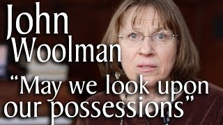 "John Woolman - ""May We Look Upon Our Possessions"" (Sung by Paulette Meier)"