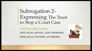 Win In Court - Subrogation Update & Express The Trust