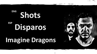 Shots Imagine Dragons Lyrics Letra Español English Sub