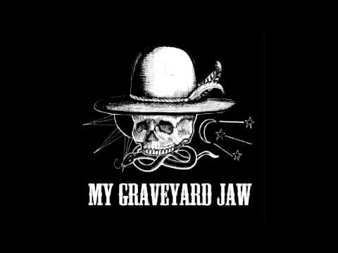 My Graveyard Jaw - Waste for the Evening