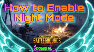 PUBG Mobile 2018, How to Enable Night Mode in PUBG Mobile 0.9.0
