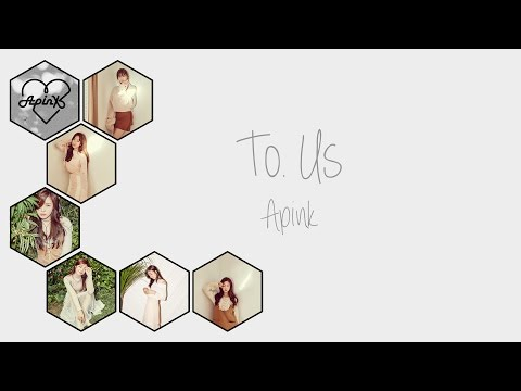 To. Us - Apink (에이핑크) [HAN/ROM/ENG COLOR CODED LYRICS]