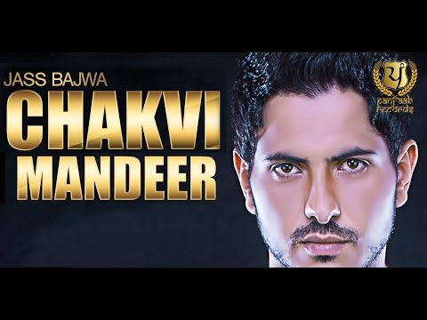 Chakvi Mandeer - Jass Bajwa || Full Song Video || Panj-aab Records...