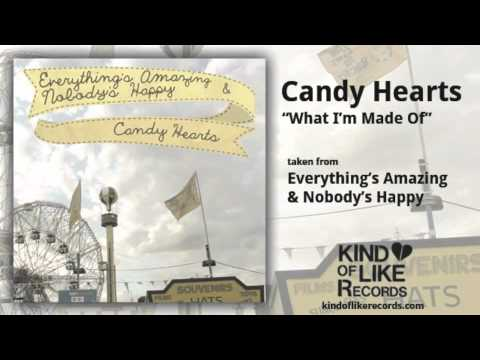 Candy Hearts - What I Am Made Of