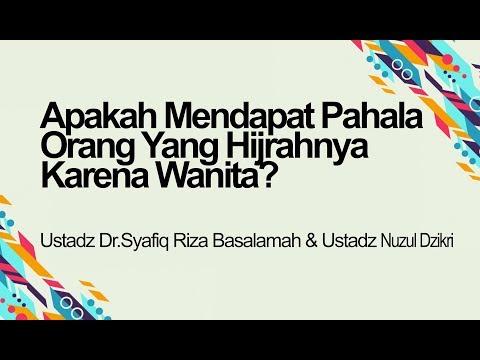 Apakah Mendapat Pahala Orang Yang Hijrah Karena Wanita?-Ust.Dr.Syafiq Basalamah & Ust.Nuzul Dzikri