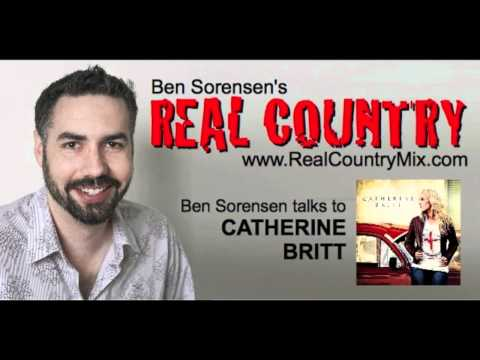 CATHERINE BRITT on Ben Sorensen's REAL Country 210411