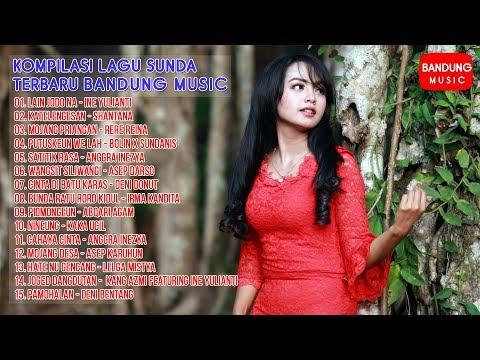 Kompilasi Lagu Sunda Terbaru  2018 Bandung Music