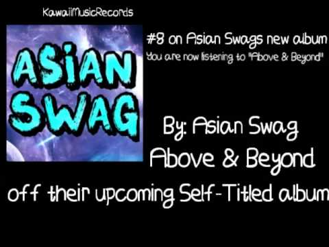 Above & Beyond - By: Asian Swag video