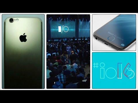 Noticias: iPhone 7, iOS 9.3.2, Google IO 2016 y +