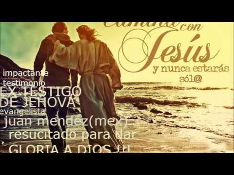 TESTIMONIO DE EX TESTIGO DE JEHOVA EVANG JUAN MENDEZ 1 PARTE