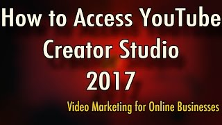 How to Access YouTube Creator Studio - New YouTube Layout 2017