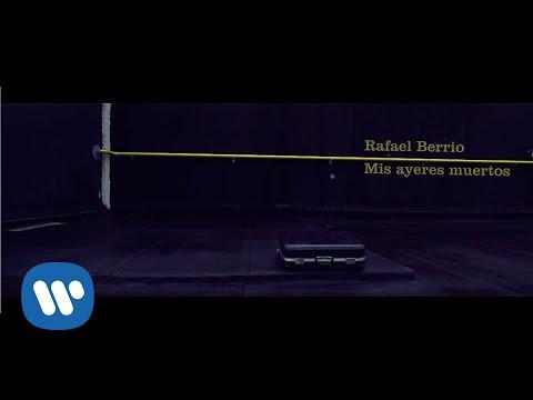 Rafael Berrio - Mis ayeres muertos (Videoclip Oficial)