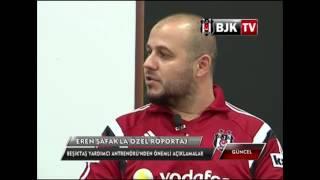 Yardımcı  Antrenörümüz Eren Şafak BJK TV'ye Açıklamalarda Bulundu