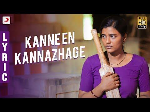 Kanaa - Kanne En Kannazhage Lyric | Aishwarya Rajesh | Arunraja Kamaraj | Sivakarthikeyan