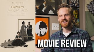 The Favourite - Movie Review