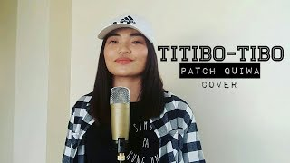 download lagu Titibo-tibo Cover By Patch Quiwa gratis