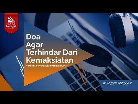 Doa Agar Terhindar Dari Kemaksiatan - Ustadz Dr. Syafiq Riza Basalamah, M.A. حفظه الله