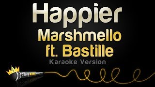 Marshmello Ft Bastille Happier Karaoke Version