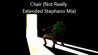 B-Tray - A Trustworthy Chair (Not Really Extended Stephano Mix)