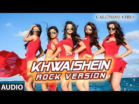 Arijit Singh - Khwaishein - Calendar Girls