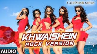 Khwaishein (Rock Version) Full AUDIO Song - Arijit Singh, Armaan Malik | Calendar Girls | T-Series