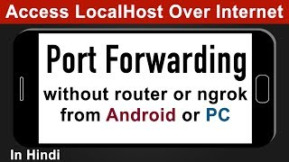 how to portforwarding without router form android or PC [Hindi]