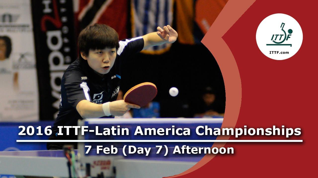 2016 ITTF-Latin American Championships - Day 7 Afternoon