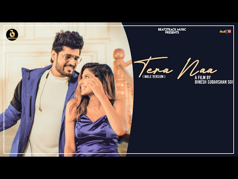 TERA NAA Cover (Official Video) (Male Version) | Vibhas ft.Sana | Dinesh Sudarshan Soi | Beat2Track