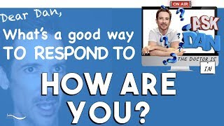 "How to Respond to ""How are you?"" What to say when someone asks ""How are you?"" Communication Skills"