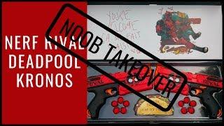Noob Takeover - Nerf Rival Deadpool Kronos