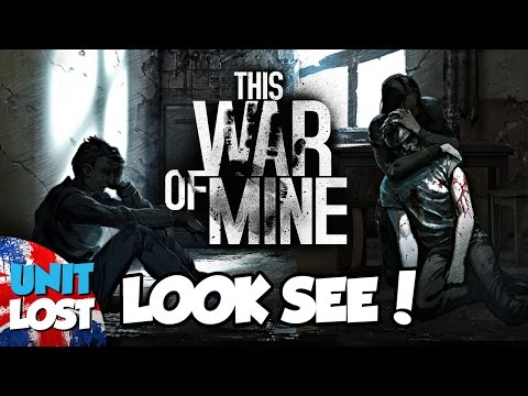 This War of Mine - An alternative war game - Look See!