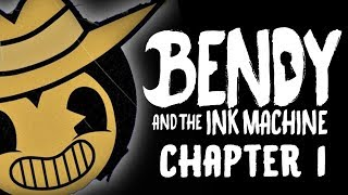 FEAR THE MACHINE! LK Plays Bendy and The Ink Machine Chapter 1