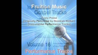 Every Praise [Medium Key] (Originally Performed by Hezekiah Walker) [Instrumental Track] SAMPLE
