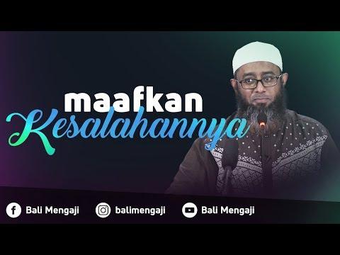 Video Singkat: Maafkan Kesalahannya - Ustadz Nizar Saad Jabal, Lc, M.Pd