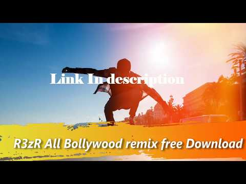 | Free Download | R3zR | All Bollywood  Remix songs 2018