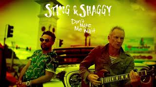 Sting Shaggy Don 39 T Make Me Wait Audio