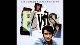 Watch Elvis Presley A Hundred Years From Now video