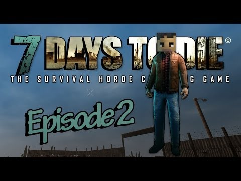 Arkas Builds :: 7 Days To Die - E2 -