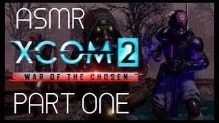 ASMR: XCOM 2 - War of the Chosen - Part 1 - Shaky Start