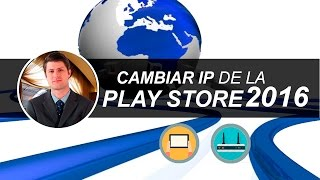 Modifica El IP  De La Play Store [Instala Apps De Otro Pais] | 2016
